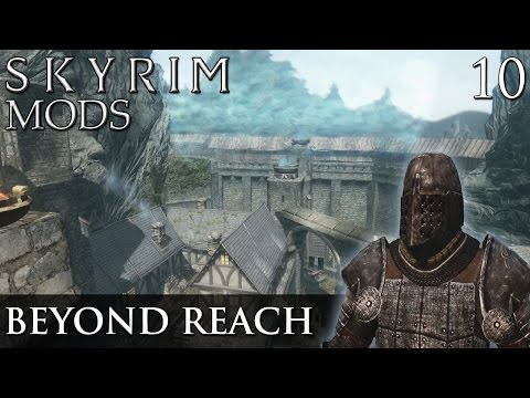 Skyrim Mods: Beyond Reach - Part 10