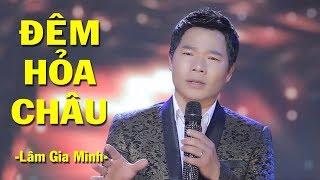 Đêm Hỏa Châu - Lâm Gia Minh | Nhạc Vàng Trữ Tình (Official MV HD)