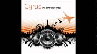 Cyrus-Wir brauchen Bass [KC Caine Radio Mix] from original CD