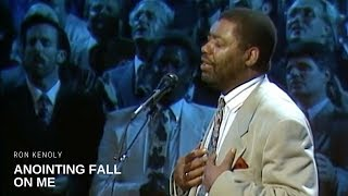 Ron Kenoly - Anointing Fall on Me (Live)