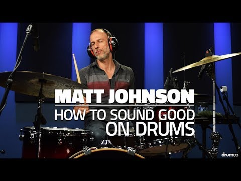 Matt Johnson: How To Be A Good Sounding Drummer (FULL DRUM LESSON) - Drumeo