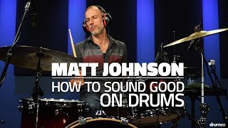 Matt Johnson: How To Be A Good Sounding Drummer (FULL DRUM LES…