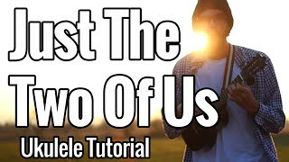 Bill Withers - Just The Two Of Us (Ukulele Tutorial) + Play Along