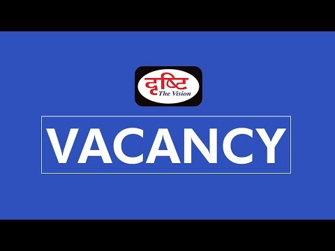 Vacancy for Media content writers and social media members in DRISHTI.
