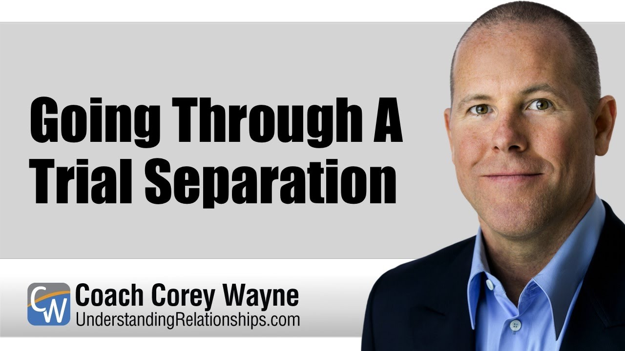 How to get through a trial separation