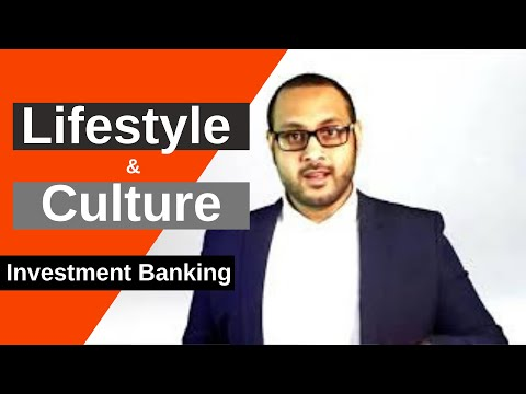 Investment Banking Lifestyle & Culture
