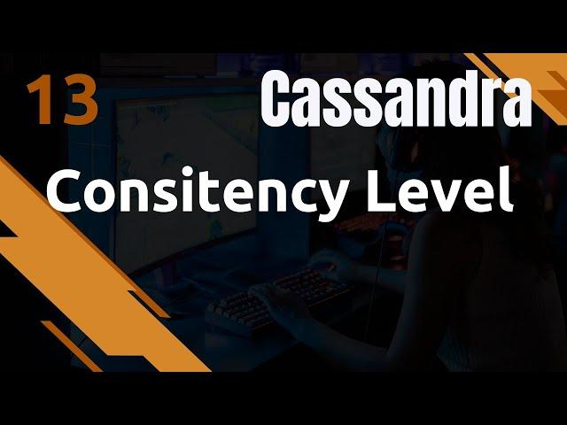 CASSANDRA - 13. LE CONSISTENCY LEVEL ET LE QUORUM (PRINCIPES ET EXEMPLE)