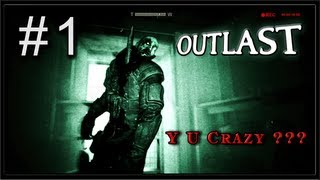 Outlast PC Gameplay - Part 1 - Y U Crazy?? (No Commentary)