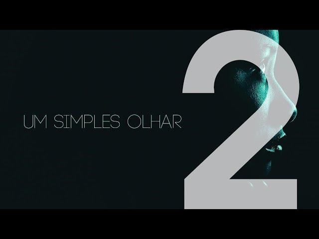 UM SIMPLES OLHAR - 2 de 5 - Além do orgulho