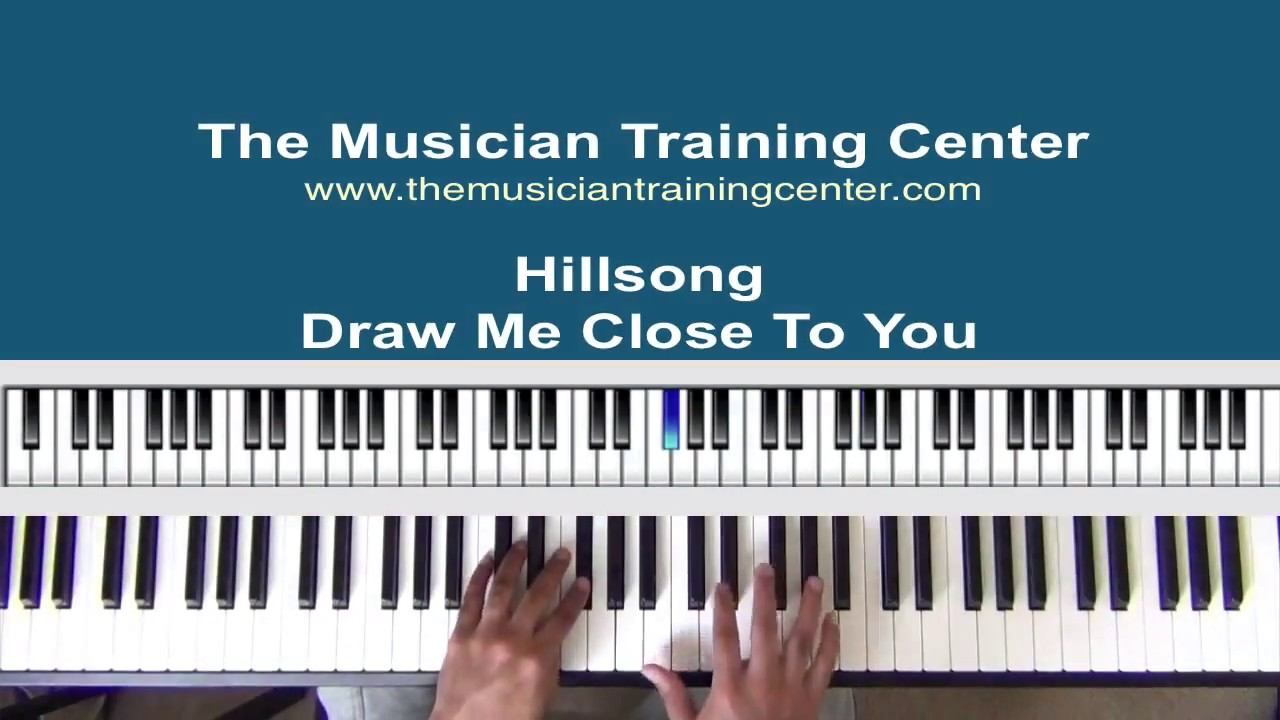 How to Play `Draw Me Close To You` by Hillsong by The Musician Training  Center