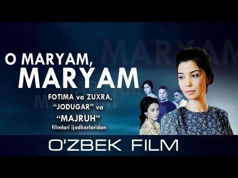 O Maryam, Maryam (o'zbek film) | О Марьям, Марьям (узбекфильм)