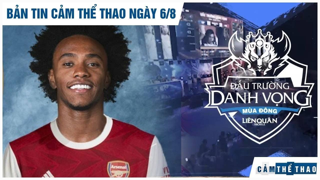 Bản tin Cảm Thể Thao 6/8   PES 21 tiết lộ Willian đến Arsenal, ĐTDV mùa Đông phá kỷ lục tiền thưởng