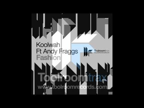 Koolwah feat Andy Fraggs 'Fashion' (Haute Couture Remix)