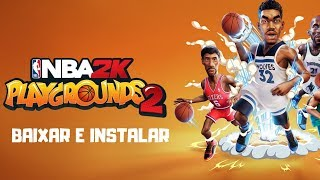 Como baixar e instalar Nba 2k Playgrounds 2 - PC