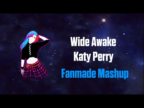 Wide Awake - Katy Perry | Just Dance Fanmade Mashup