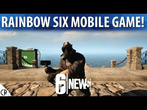 Mobile Game! - 6News - Tom Clancy's Rainbow Six Siege - R6