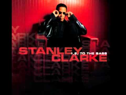 Stanley Clarke ft. Q-Tip ~ 1, 2, To The Bass