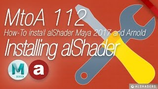 MtoA 112 | How to install alShaders | using Arnold 4.x with Maya 2017