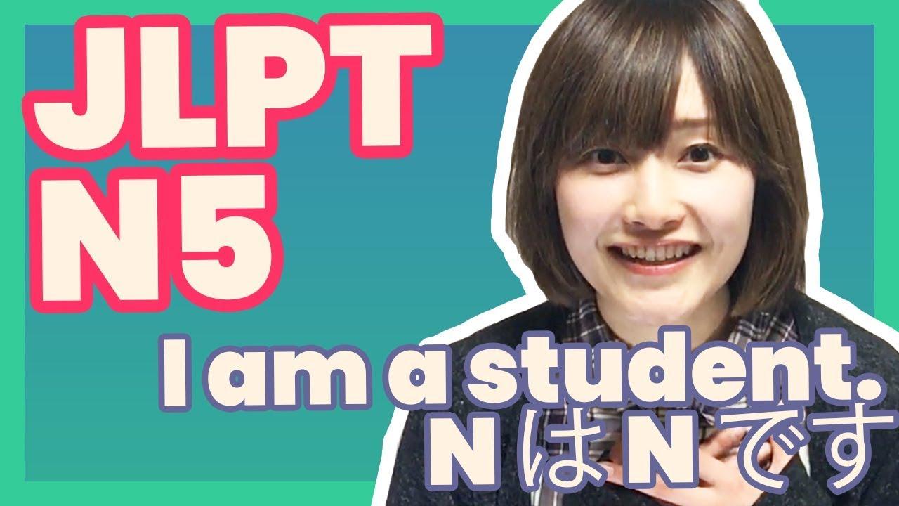 Learn JLPT N5 Japanese - I am a student  - N は N です | Japanese language  lesson