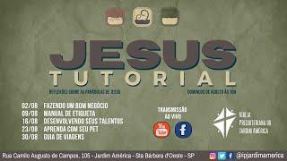 Série: Jesus Tutorial [09/08/2020]