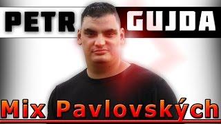 Petr Gujda - Mix Pavlovskych | 2013