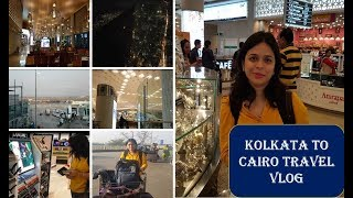 MY JOURNEY FROM INDIA TO CAIRO 2018 || KOLKATA AIRPORT || MUMBAI AIRPORT || TRAVEL VLOG