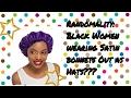 Randomality: Black women wearing satin bonnets out as hats????