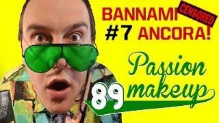 BANNAMI ANCORA! #7: PASSIONMAKEUP89 ALLA RIBALTA!