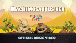 "The Jolly Pops - ""Machimosaurus Rex"" - Official Music Video"