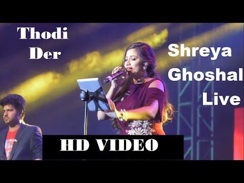 Thodi Der || Shreya Ghoshal live || FULL HD VIDEO  ||  Half Girlfriend || Bangalore