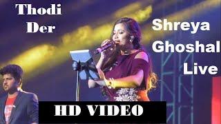 Gambar cover Thodi Der || Shreya Ghoshal live || FULL HD VIDEO  ||  Half Girlfriend || Bangalore