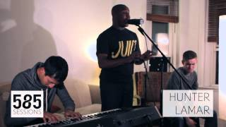The 585 Sessions: Hunter LaMar- Missing What You Could've Had