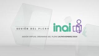 Sesión Virtual Ordinaria del Pleno del INAI Correspondiente al 24 de noviembre de 2020