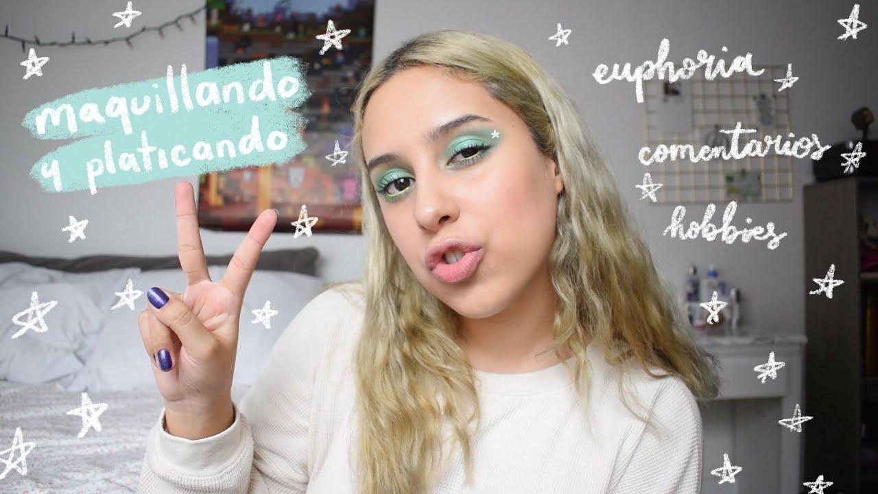 Maquillando y platicando #3: euphoria, lidiar con hate, hobbies
