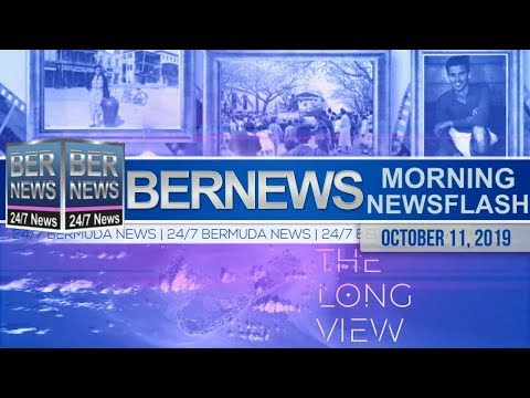 Bermuda Newsflash For Friday, October 11, 2019