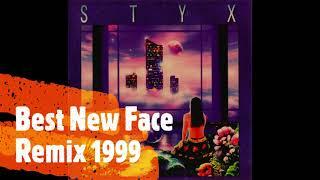 Styx - Best New Face Remix