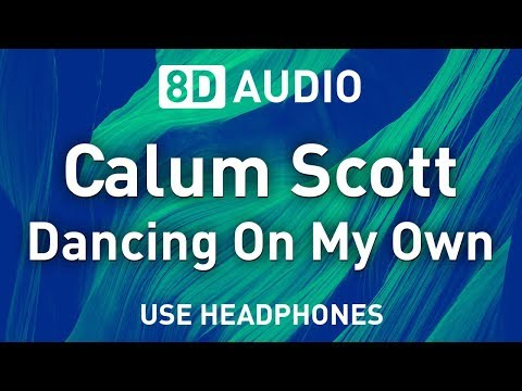 calum-scott---dancing-on-my-own-|-8d-audio