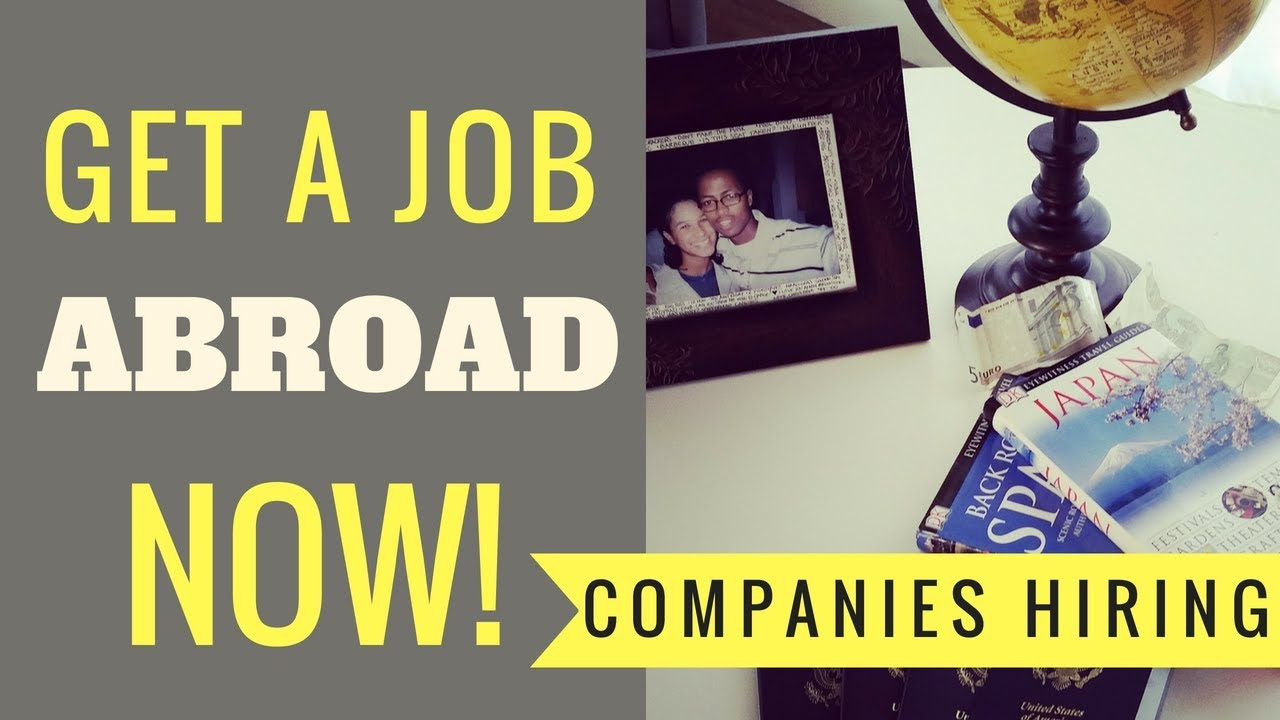 Why Some Companies Are Trying To Hire >> Working Abroad Top Five Companies Always Hiring Youtube