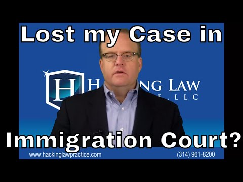 What happens if I lose my case at immigration court?