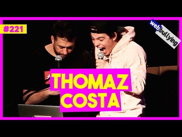 WEBBULLYING #221 - THOMAZ COSTA VOLTANDO COM LARISSA MANOELA (São Paulo - SP)