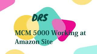 MCM 5000 Working in Amazon Sit…