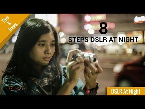 8 Cara Menggunakan DSLR Di Malam Hari Tanpa Flash