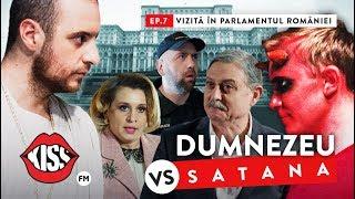 DUMNEZEU vs SATANA (Ep7) Vizita in Parlamentul Romaniei