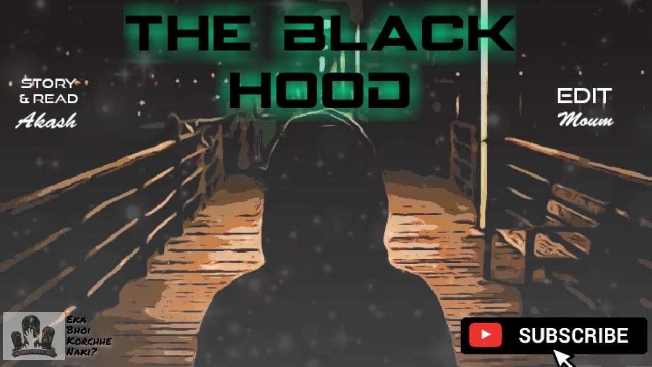 Eka Bhoi Korchhe Naki? | The Black Hood | Bengali Psychological Thriller Story