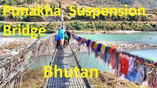 Punakha Suspension Bridge - Longest in Bhutan