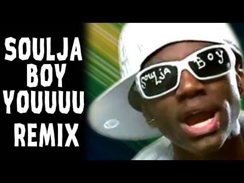 Soulja Boy YOUUUU - Remix Compilation
