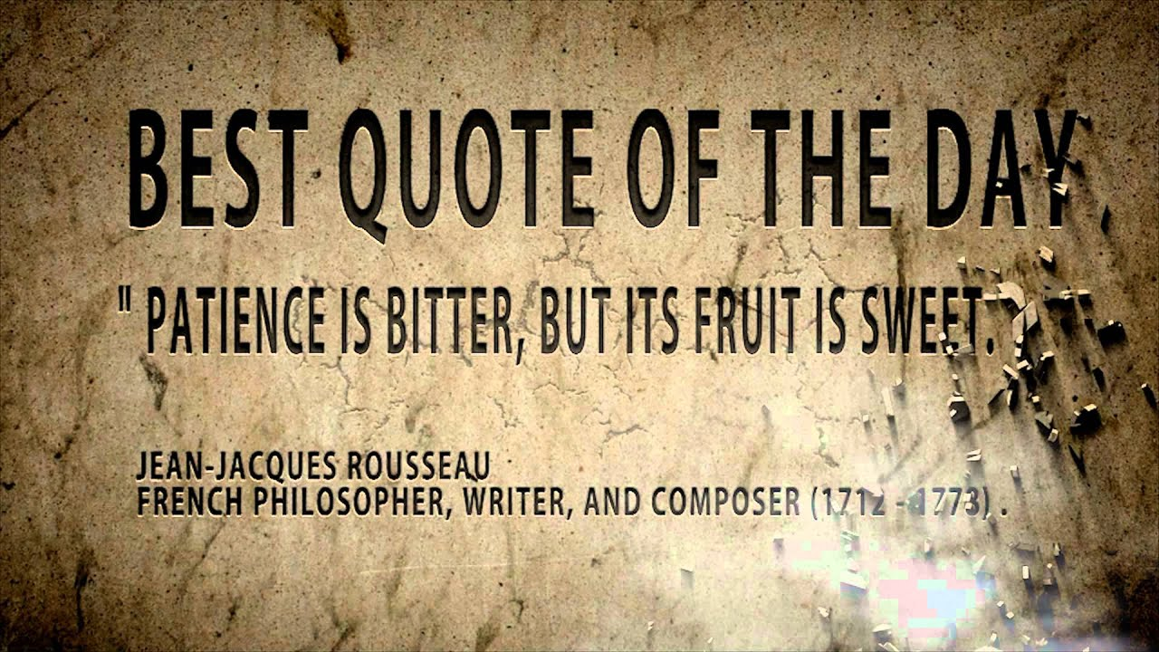 Quote Of The Day Jean Jacques Rousseau Patience Is Bitter