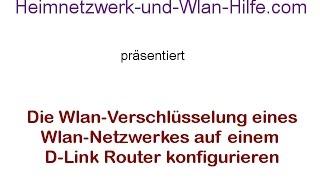Die Wlan Verschlüsselung eines Wlan Netzwerkes auf einem D Link Router konfigurieren