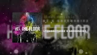 Lyonbrotherz X Greenskiez - Hit the Floor (Original Mix)