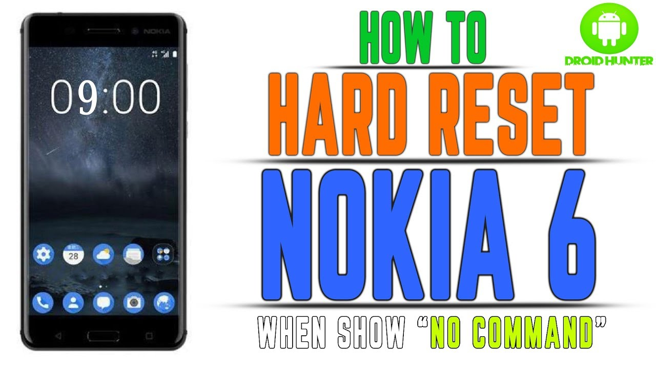 Nokia 6 Hard Reset no command|How to Hard Reset Your Nokia 6 When No  Command Mode on Nokia 6